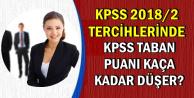 KPSS 2018/2 Tercihlerinde KPSS Taban Puanı Kaça Kadar Düşer?