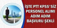 PTT Personel Alımı KPSS Şartsız Başvuru Adımları