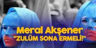 Meral Akşener'den Doğu Türkistan Çağrısı : Zulüm Sona Ermeli