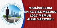 MSB-İSKİ-KGM 1027 Memur Alımı Yapıyor-İşte Kamu İlan Detayları