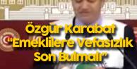 Özgür Karabat'tan 'Emekli' Açıklaması: Daha İyi Bir Yaşamı Hak Ediyorlar