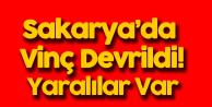Sakarya'da Vinç Devrildi: 4 İşçi Yaralandı