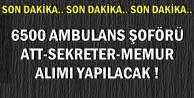 Son Dakika: 6500 Kamu Personeli Alımı (Ambulans Şoför, ATT, Sekreter)