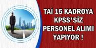 TAİ 15 Kadroya KPSS'siz Personel Alımı Yapıyor