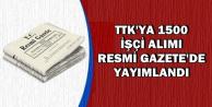 TTK'ya 1500 İşçi Alımı Resmi Gazete'de Yayımlandı