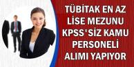 TÜBİTAK KPSS'siz Kamu Personeli Alımı Yapıyor-Lise, Önlisans, Lisans