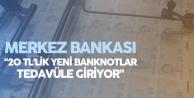 Yeni 20 TL'lik Banknotlar 24 Aralık'ta Tedavüle Giriyor
