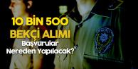 Bekçi Alımı Başvuruları Polis Akademisi Başkanlığı'ndan Yapılacak