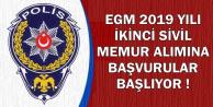 13 Şehre Alınacak-EGM 2019 Yılı İkinci Sivil Memur Alımına Başvurular Başlıyor