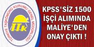 1500 KPSS'siz Kamu Personeli Alımında Maliye'den Onay Çıktı