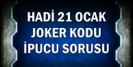 21 Ocak Hadi YouTube Joker Kodu ve İpucu