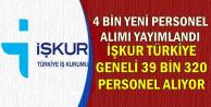 4 Bin Yeni Alım: İşkur Türkiye Geneli 39 Bin 320 Personel Alıyor