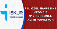 7 İl Özel İdaresine İŞKUR'dan Sınavsız 917 Personel Alımı