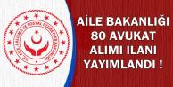 Aile Bakanlığı Bugün İlan Yayımladı: 80 Avukat Alımı Yapılacak