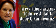 Akşener Açıkladı: İYİ Parti Iğdır ve Ahlat'ta MHP Adayını Destekleyecek