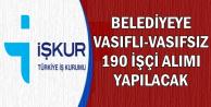 Belediye Bünyesine Vasıflı-Vasıfsız 190 İşçi Alımı