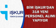 BİM İŞKUR'dan 318 Yeni Personel Alımı Yapıyor