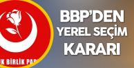 Büyük Birlik Partisi (BBP) Yerel Seçimlere Tek Başına Katılacak