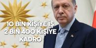 Cumhurbaşkanı Erdoğan Az Önce Açıkladı! '10 Bin Kişiye İş, 2400 Kişiye Kadro'