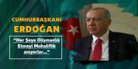Cumhurbaşkanı Recep Tayyip Erdoğan: Her Şeye Düşmanlık Etmeyi Muhaliflik Sanıyorlar