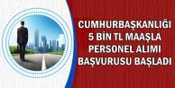 Cumhurbaşkanlığına 5 Bin TL Maaşla KPSS'siz Memur Alımı Başvurusu Başladı