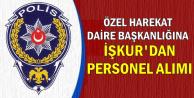 EGM Özel Harekat Daire Başkanlığına İŞKUR'dan KPSS'siz Personel Alımı