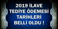 Erdoğan İmzaladı: 2019 İlave Tediye Ödeme Tarihleri Belli Oldu (Tediye Ne Kadar?)