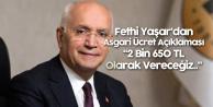 Fethi Yaşar'dan Asgari Ücret Açıklaması: 2 Bin 20 TL Değil, 2 Bin 650 TL Maaş Vereceğiz