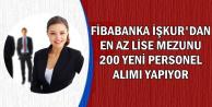 Fibabanka İŞKUR'dan 200 Banka Personeli Alımı Yapıyor