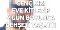 İstanbul'da Dehşet! Genç Kızı Eve Kitleyip 9 Gün Boyunca...