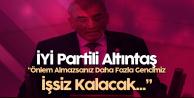 İYİ Parti Ankara Milletvekili Altıntaş : Daha Fazla Gencimiz İşsiz Kalacak