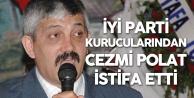 İYİ Parti Kurucularından Cezmi Polat da Partisinden İstifa Etti