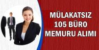 Kamuya Mülakatsız 105 Büro Memuru Alımı Yapılıyor