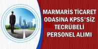 Marmaris Ticaret Odasına KPSS'siz Tecrübeli Personel Alınıyor