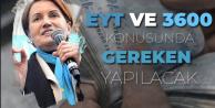 Meral Akşener'den 'EYT, 3600 Ek Gösterge ve Asgari Ücret Çıkışı'