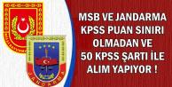 MSB ve Jandarma KPSS Sınırı Olmadan ve 50 KPSS ile Alım Yapıyor