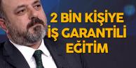 Murat Ercan: 2 Bin Kişiye İş Garantili Eğitim