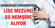 Osmangazi Üniversitesi Lise Mezunu 55 Hemşire Alıyor