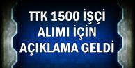 TTK KPSS'siz 1500 İşçi Alımı Açıklaması