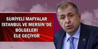 Ümit Özdağ: Suriyeli Mafyalar İstanbul ve Mersin'de Bölgeleri Ele Geçiriyor