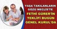 Yaşa Takılanlar İçin Kritik Gün Bugün: Fethi Gürer'in EYT Teklifi TBMM'de
