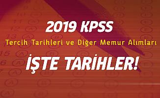 2019 KPSS Tercih ve Sınav Tarihleri ve Diğer Memur Alımı Duyuruları