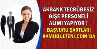 Akbank Tecrübesiz Gişe Personeli Alımı Yapıyor