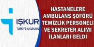 Ambulans Şoförü-Sekreter-Temizlik Personeli Alımı İçin İŞKUR'da İlanlar Yayımlandı