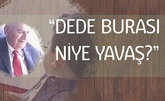 Binali Yıldırım'a Torunu 'Dede Burası Niye Yavaş?' Deyince...