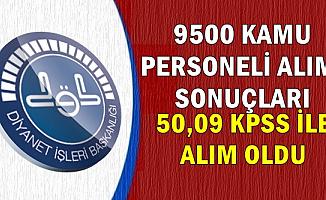 Diyanet 9 Bin 500 Personel Alımı Sonuçları Açıklandı-50.09 KPSS ile Alım Oldu