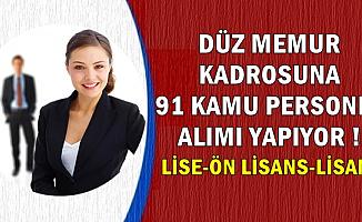 Düz Memur Kadrosuna 91 Kamu Personeli Alımı Başvurusu Başladı-Lise-Önlisans-Lisans
