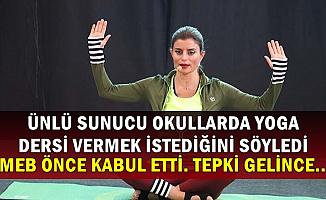 Ece Vahapoğlu Öğrencilere Yoga Dersi İçin Talepte Bulundu-MEB Önce Kabul Etti Ama..