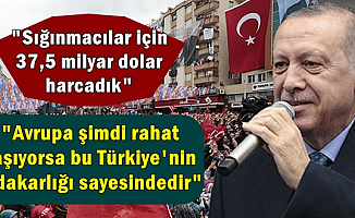 Erdoğan: Sığınmacılar İçin 37,5 Milyon Dolar Harcadık