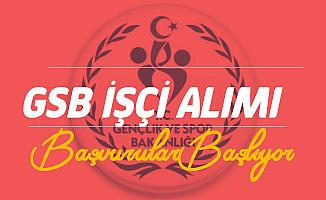 GSB Kadrolu İşçi Alımı Başvuru İşlemleri İŞKUR'dan Yapılacak